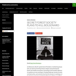 Secret Forest Society Plans to Kill Bolsonaro