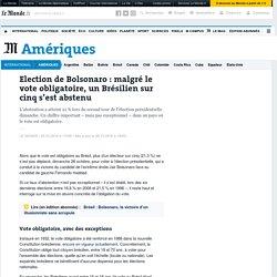 Election de Bolsonaro: malgré le vote obligatoire, un Brésilien sur cinq s'est abstenu
