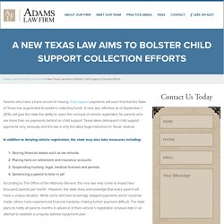 A New Texas Law Aims to Bolster Child Support Collection Efforts