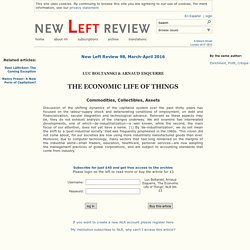 Luc Boltanski, Arnaud Esquerre: The Economic Life of Things. New Left Review 98, March-April 2016.