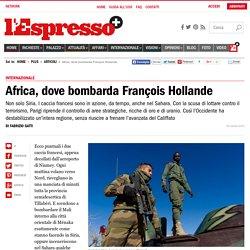 Africa, dove bombarda François Hollande