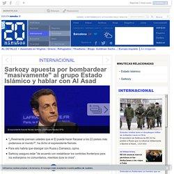 """Sarkozy apuesta por bombardear """"masivamente"""" al grupo Estado Islámico y hablar con Al Asad"""