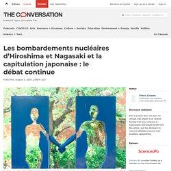 Les bombardements nucléaires d'Hiroshima et Nagasaki et la capitulation japonaise : le débat continue