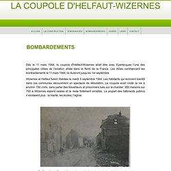 BOMBARDEMENTS - LA COUPOLE D'HELFAUT-WIZERNES