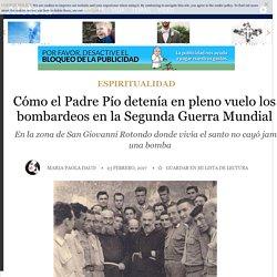 Cómo el Padre Pío detenía en pleno vuelo los bombardeos en la Segunda Guerra Mundial - Espiritualidad, Historias de Fe - Aleteia.org