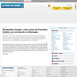 Bombardier Crespin: trois rames du Francilien testées sur une b