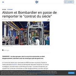 """Alstom et Bombardier en passe de remporter le """"contrat du siècle"""""""
