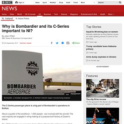 Why is Bombardier and its C-Series important to NI?