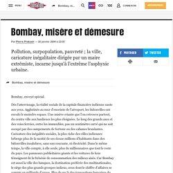 Bombay, misère et démesure