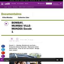 BOMBAY, MUMBAI VILLE-MONDES Escale 1