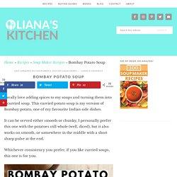 Bombay Potato Soup - Liana's Kitchen
