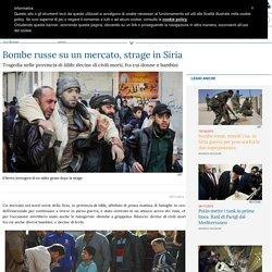 Bombe russe su un mercato, strage in Siria