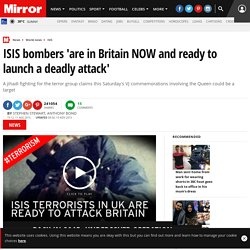 ISIS bombers 'are in Britain NOW and ready to launch a deadly attack'