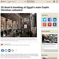 25 dead in bombing at Egypt's main Coptic Christian cathedral