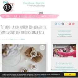 Tutorial: la bomboniera ecologica per il matrimonio con fiori di carta e juta