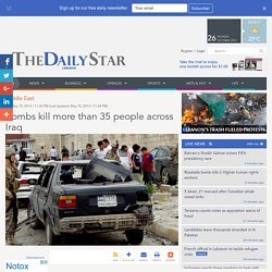 Bombs kill more than 30 people across Iraq | News , Middle East | THE DAILY STAR - Pale Moon