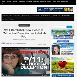 9/11 Bombshell New Evidence: Methodical Deception
