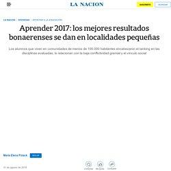 Aprender 2017: los mejores resultados bonaerenses se dan en localidades pequeñas