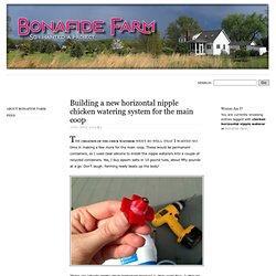 Bonafide Farm - chicken horizontal nipple waterer