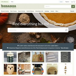 Bonanza :: Your destination for everything but the ordinary