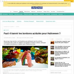 Faut-il bannir les bonbons acidulés pour Halloween ?