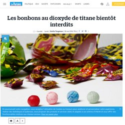 Les bonbons au dioxyde de titane bientôt interdits