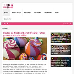 Boules de Noël bonbons! Origami! Patron gratuit et tutoriel vidéo! - Bricolages - Trucs et Bricolages