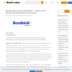 BondEvalue Unveils BondbloX – World's First Blockchain-Based Bond Exchange