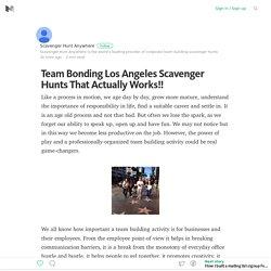 Team Bonding Los Angeles Scavenger Hunts That Actually Works!! – Medium
