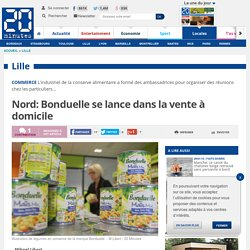 Nord: Bonduelle se lance dans la vente à domicile