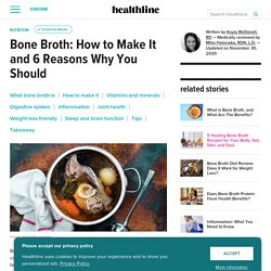 Bone Broth: How to Make It and 6 Reasons Why You Should