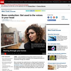Bone conduction: Get used to the voices in your head