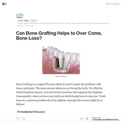 Can Bone Grafting Helps to Over Come, Bone Loss? – Victor Hajko – Medium