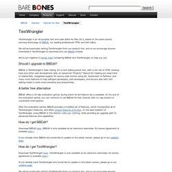 Bare Bones Software | TextWrangler