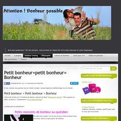 Petit bonheur+petit bonheur= Bonheur - Attention ! Bonheur possible