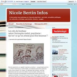 Nicole Bertin Infos: Les clés du bonheur selon Christophe André, psychiatre : Qu'est-ce qu'on attend pour être heureux ?