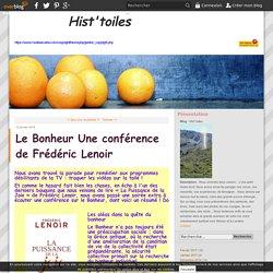 Le Bonheur Une conférence de Frédéric Lenoir - Hist' toiles