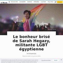 Le bonheur brisé de Sarah Hegazy, militante LGBT égyptienne