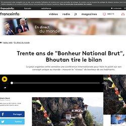 """Trente ans de """"Bonheur National Brut"""", le Bhoutan tire le bilan"""