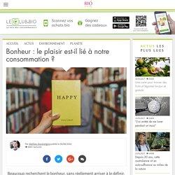 Bonheur : le plaisir est-il lié à notre consommation