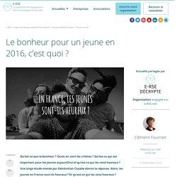 Le bonheur pour les jeunes en France en 2016, c'est quoi ?