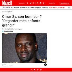 """Omar Sy, son bonheur ? """"Regarder mes enfants grandir"""""""
