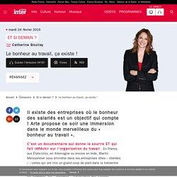 Le bonheur au travail, ça existe ! du 24 février 2015 - France Inter