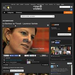 Le Bonheur au Travail - Laurence Vanhée du 27 janvier 2015, Le Bonheur au travail : RTBF Vidéo