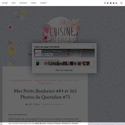 Mes Petits Bonheurs #84 et 365 Photos du Quotidien #75