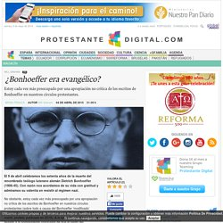 ¿Bonhoeffer era evangélico?