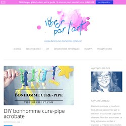 DIY bonhomme cure-pipe acrobate