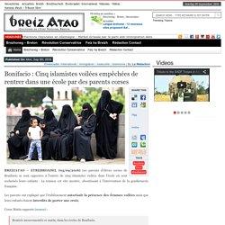 Bonifacio : Cinq islamistes voilées empêchées de rentrer dans une école par des parents corses