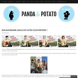Bonjour Madame, quelle est votre fleur préférée ? « Panda & Potato