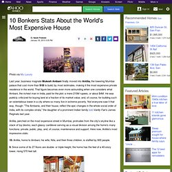 10 Bonkers Stats About the World's Most Expensive House
